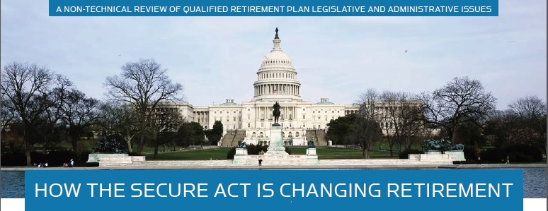 REVIEW OF QUALIFIED RETIREMENT PLAN LEGISLATION – SECURE ACT